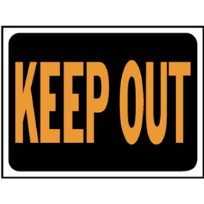 9 X 12 PLASTIC KEEP OUT SIGN
